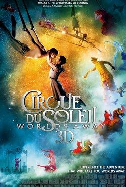 Cirque du Soleil: Worlds Away (3D)