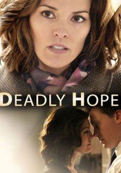 Deadly Hope - Ölümcül Umut izle