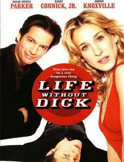 Hayatımdan Çıkar mısın? - Life without Dick