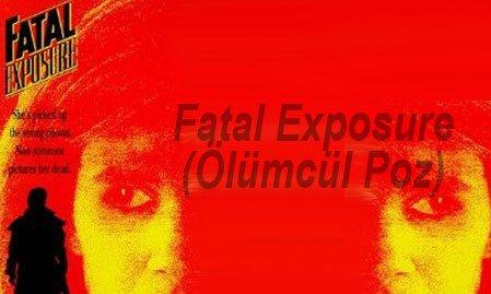 Fatal Exposure (Ölümcül Poz) izle
