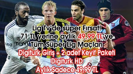 Digiturk ve Lig TV 49,99TL Kampanyası