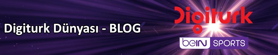 Digiturk Blog